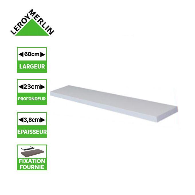 Leroy Merlin Etagere Murale Tablette Blanc L 60 Cm P 23 5 Cm Ep 3 8 Cm Fixation Incluse Prix Pas Cher Jumia Ci